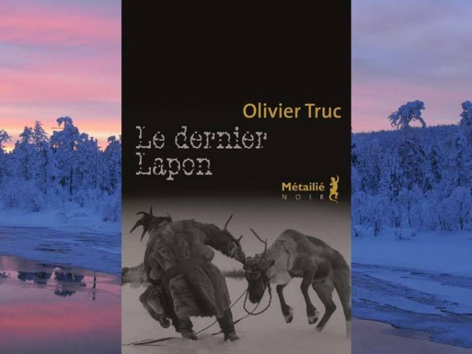 Olivier truc, Le dernier Lapon