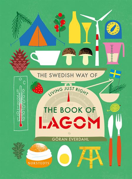 """The book of lagom. The Swedish way of living just right"", par Göran Everdahl"